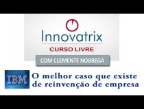 IBM – O melhor caso de reinvenção de empresa